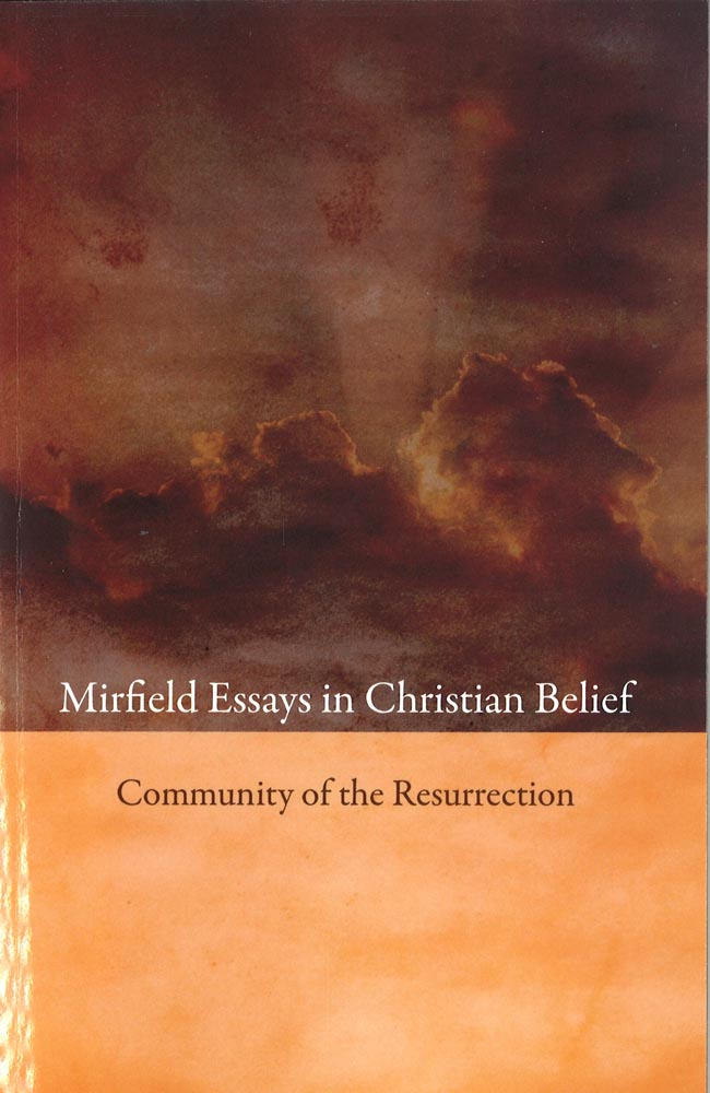 mirfield essays in christian belief the community of the  additional information